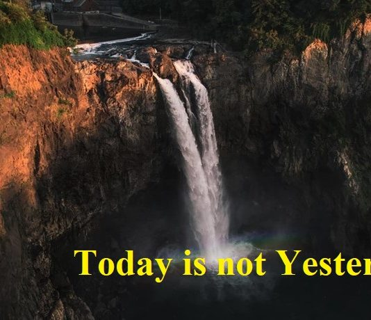 Today is not Yesterday