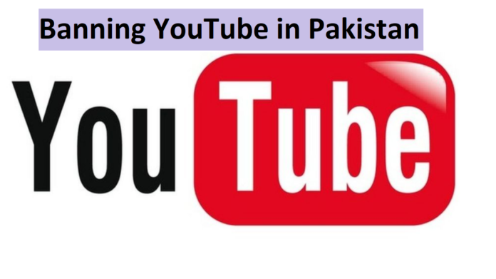 banning YouTube in Pakistan